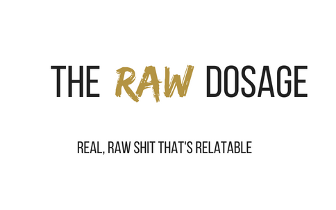 The Raw Dosage