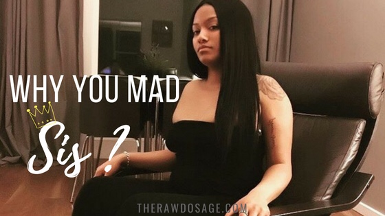 Why You Mad Sis?