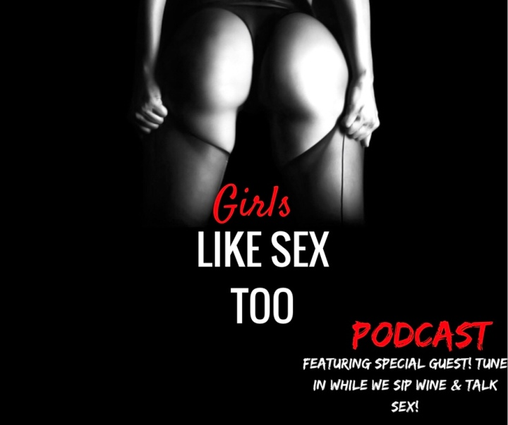 Girls like sex too podcast